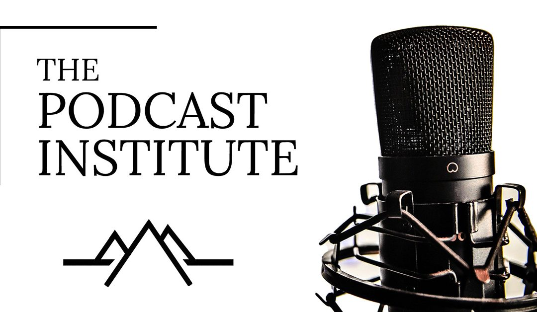 Podcast Institute Now Available On-Demand