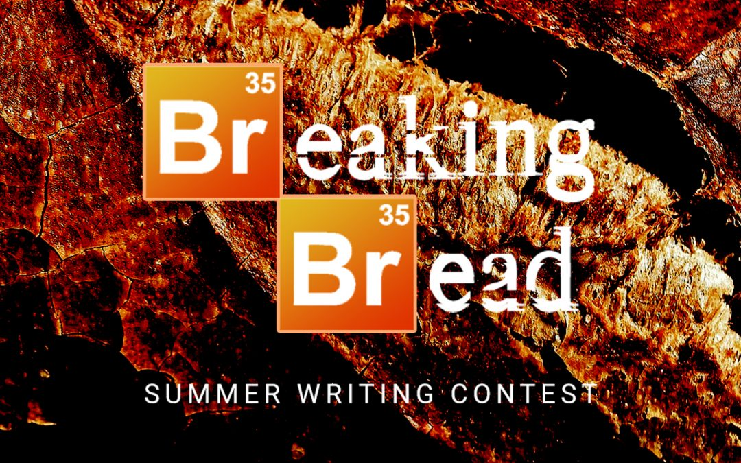 """Submissions Open: Summer Writing Contest – """"Breaking of Bread"""""""